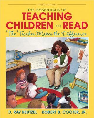 The Essentials of Teaching Children to Read By Reutzel, D. Ray/ Cooter, Robert D.