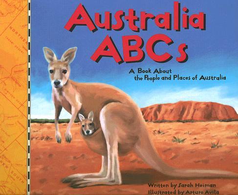 Australia ABCs By Heiman, Sarah/ Avila, Arturo (ILT)